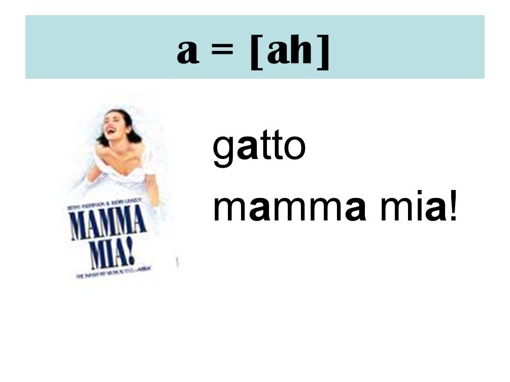 a = [ah]gatto.mamma mia. Make a sign of pulling a train whistle with the arm.